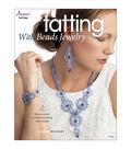 Annie\u0027s Books-Tatting With Beads Jewelry