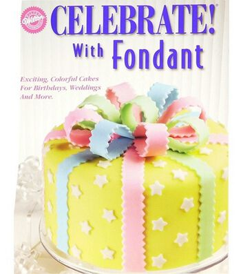 Wilton Celebrate with Fondant Book