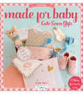 Tuva Publishing-Made For Baby: Cute Sewn Gifts