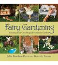Fairy Gardening Book-Create Your Own Magical Miniature Garden
