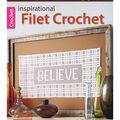 Inspirational Filet Crochet