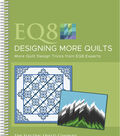 Electric Quilt 8 Designing More Quilts
