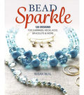 Bead Sparkle-120 Designs for Earrings, Necklaces, Bracelets & More