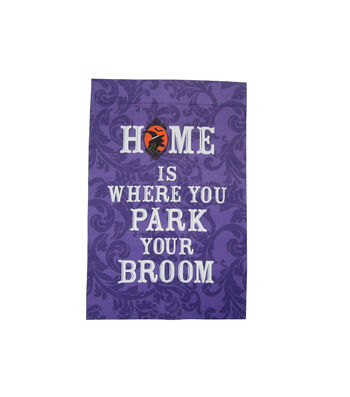 Maker's Halloween 12''x18'' Flag-Home is Where You Park Your Broom
