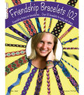 Design Originals-Friendship Bracelets 102