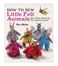 Sue Quinn How To Sew Little Felt Animals Sewing Book