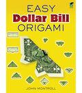 Dover Publications-Easy Dollar Bill Origami