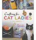 Crafting For Cat Ladies Book