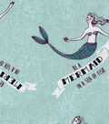 Novelty Cotton Fabric- Be A Mermaid