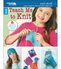 Cool Stuff Teach Me To Knit Book