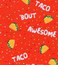 Snuggle Flannel Fabric 42\u0022-Taco \u0027Bout Awesome