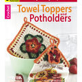 Crochet Towel Toppers & Potholders