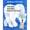 Polar Bear, Polar Bear What Do You Hear? Big Book