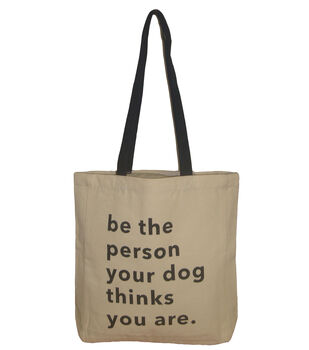 Canvas Tote 16.5''x14.9''-Be the Person your Dog Thinks you Are