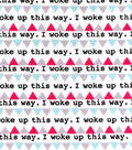 Snuggle Flannel Fabric -I Woke Up This Way