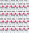 Snuggle Flannel Fabric 42\u0022-I Woke Up This Way