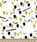 Clink, Pop & Fizz Happy Birthday Print Fabric