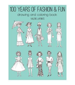 100 Years Of Fashion & Fun Drawing & Coloring Book
