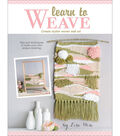 Learn to Weave Book-Create Stylish Woven Wall Art