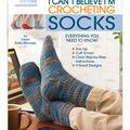 Leisure Arts-I Can\u0027t Believe I\u0027m Crocheting Socks