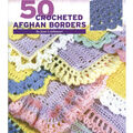 Leisure Arts 50 Crocheted Afghan Borders