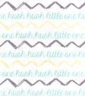 Snuggle Flannel Fabric 42\u0022-Hush Little One