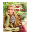 Amy Gunderson Crocheted Mitts & Mittens Book