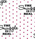 Snuggle Flannel Fabric -Pink Dots & The Snuggle is Real