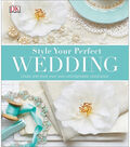 Style Your Perfect Wedding Book