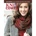 Lisa Gentry Knit Cowls: 10 Designs For Every Neck Book