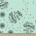Not All Who Wander Are Lost Print Fabric