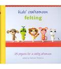 Kids\u0027 Crafternoon Felting