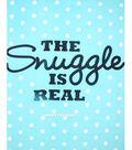No Sew Fleece Throw 72\u0022-The Snuggle Is Real Aqua