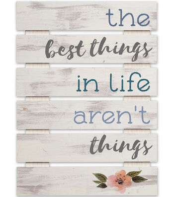 Hello Spring Skid Wall Decor-The Best Things in Life Aren't Things