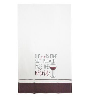 Simply Autumn Cotton Tip Towel-The Pie is Fine But Please Pass the Wine