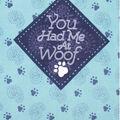 No Sew Fleece Throw 48\u0022-You Had Me at Woof