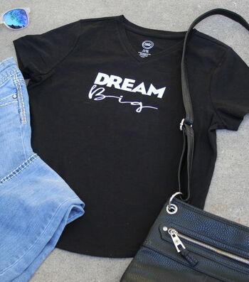 How To Make A Dream Big T Shirt