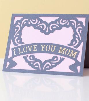 Make A I Love You Mom Card