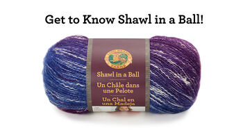 Get to Know Shawl in a Ball