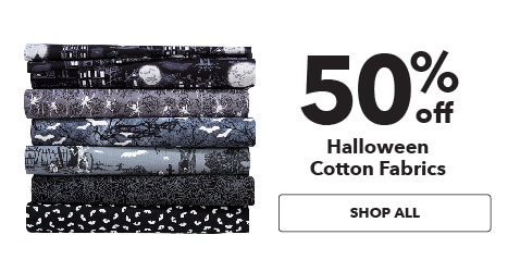 50% off Halloween Cotton Fabrics. Shop Now.