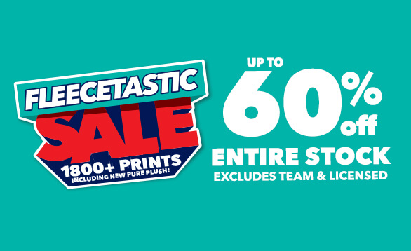 Fleecetastic | 50% off Entire Stock. Excludes Team & Licensed. 1800+ prints including new pure plush!