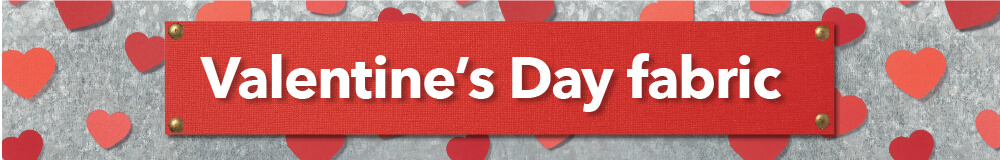 Show your love with Valentine's Day fabric from joann.com