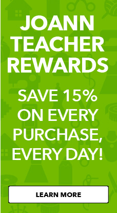Save 15% on every purchase everyday, with the JOANN Teacher Rewards program