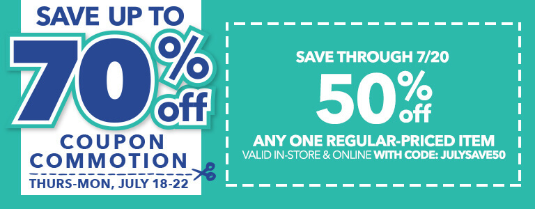 Coupon Commotion! 50% off any one regular-priced item When You Download The App & Online With Code: JULYSAVE50