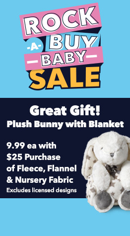 9.99 bunny with a blanket with a $25 purchase of nursery, fleece & flannel fabric.