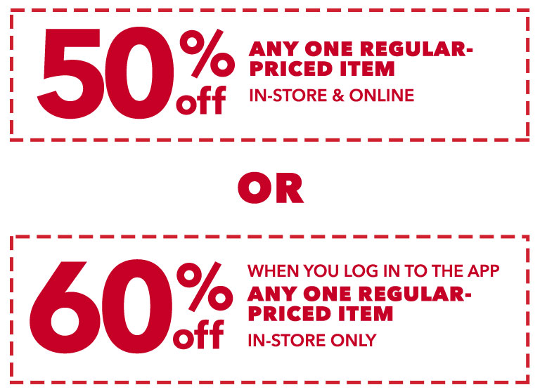40% off any one regular priced item in-store & online. Log in to the app for 60% off any one regular-priced item in-store only