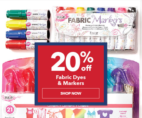 20% off Fabric Dyes and Markers. Shop Now.