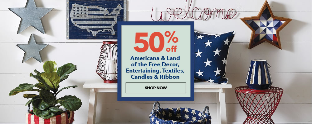 50% off americana and Land of Free Decor, Entertaining, Textiles, candles and Ribbon. Shop Now.