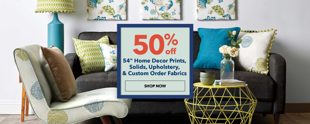 40% off 54 inch Home Decor Prints, Solids, Upholstery, and Custom Order Fabrics. SHOP NOW.