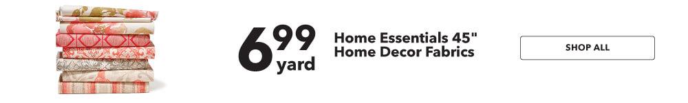 6.99 Home Essentials 45 inch Home Decor Fabrics. Shop Now.